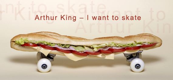 Arthur King – I want to skate